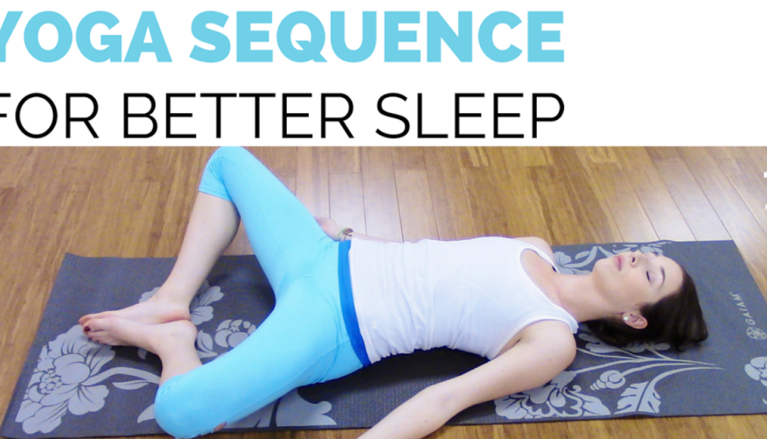 Yoga For Sleep – A Short Sequence