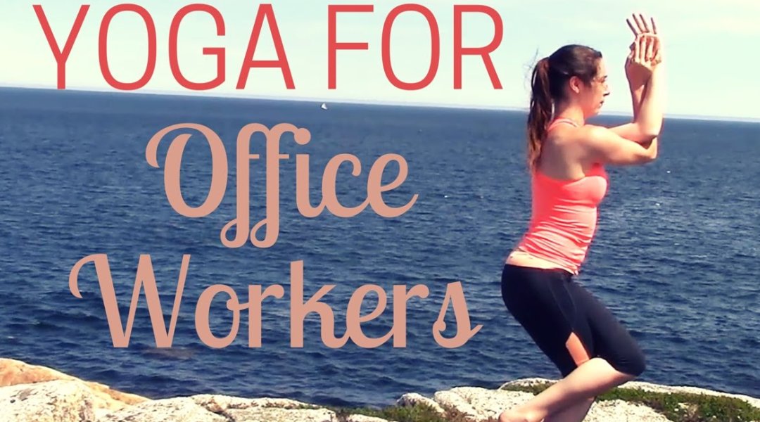 Yoga for Office Workers – All Levels Class