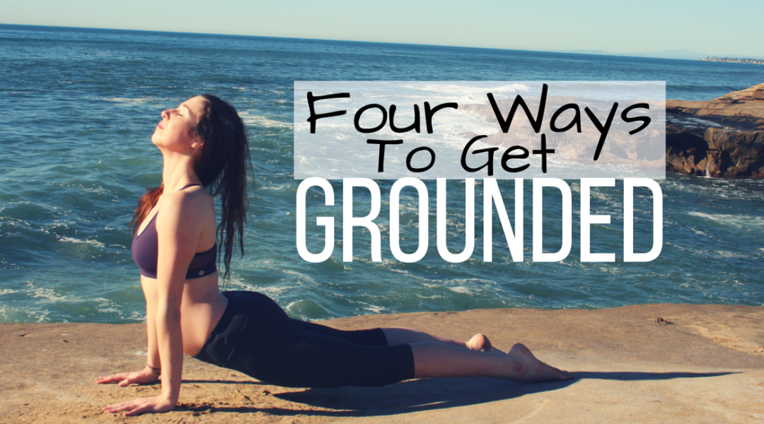 Four Ways To Get Grounded