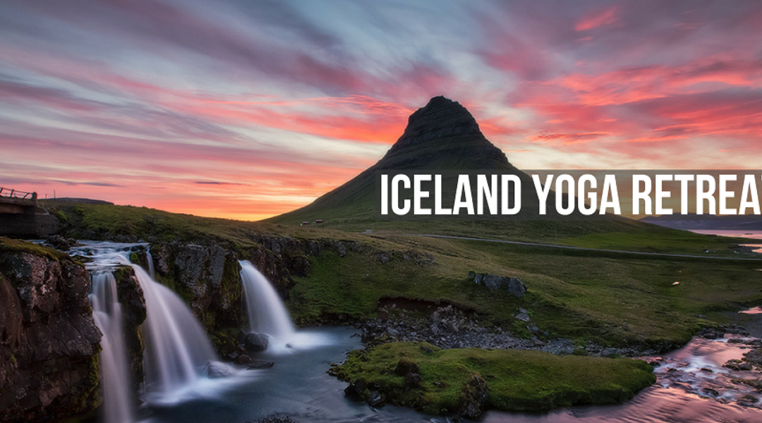 ICELAND YOGA RETREAT – Let's Go On An Adventure!