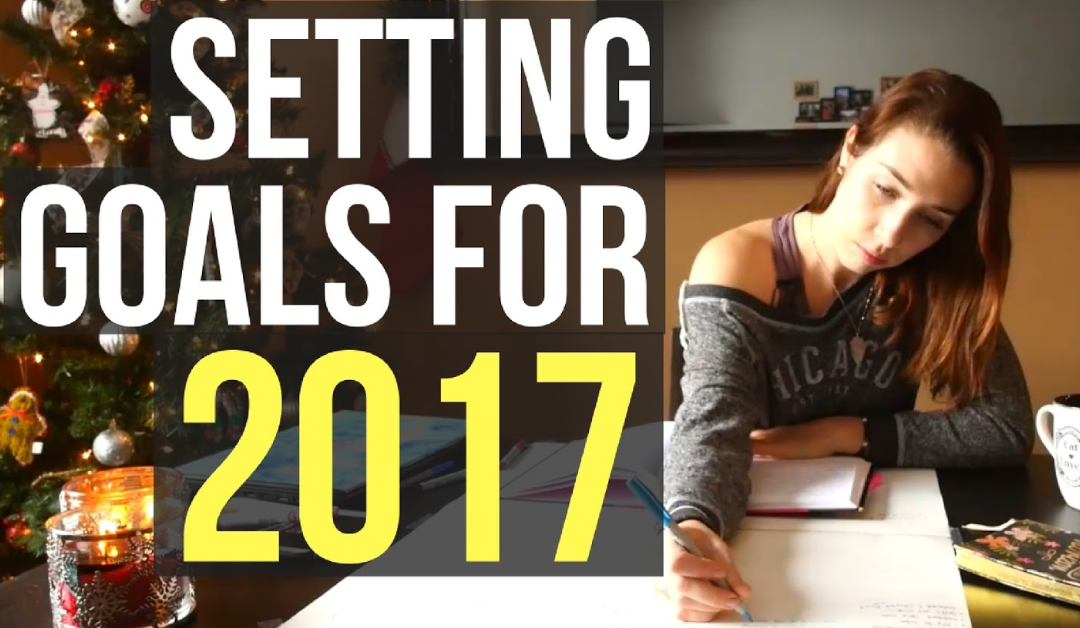 Year End Review & Setting Goals for 2017 – My Process for Creating Your Dream Life!