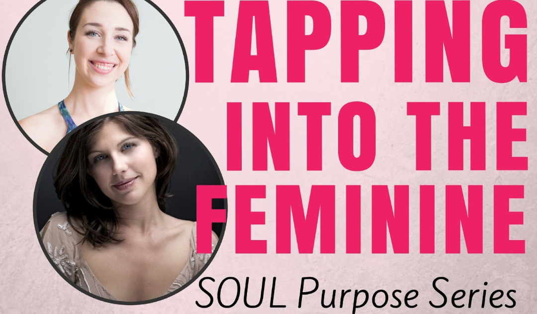 Tapping Into the Feminine – SOUL Purpose with Rochelle Schieck, founder of Qoya (Ep. 006)