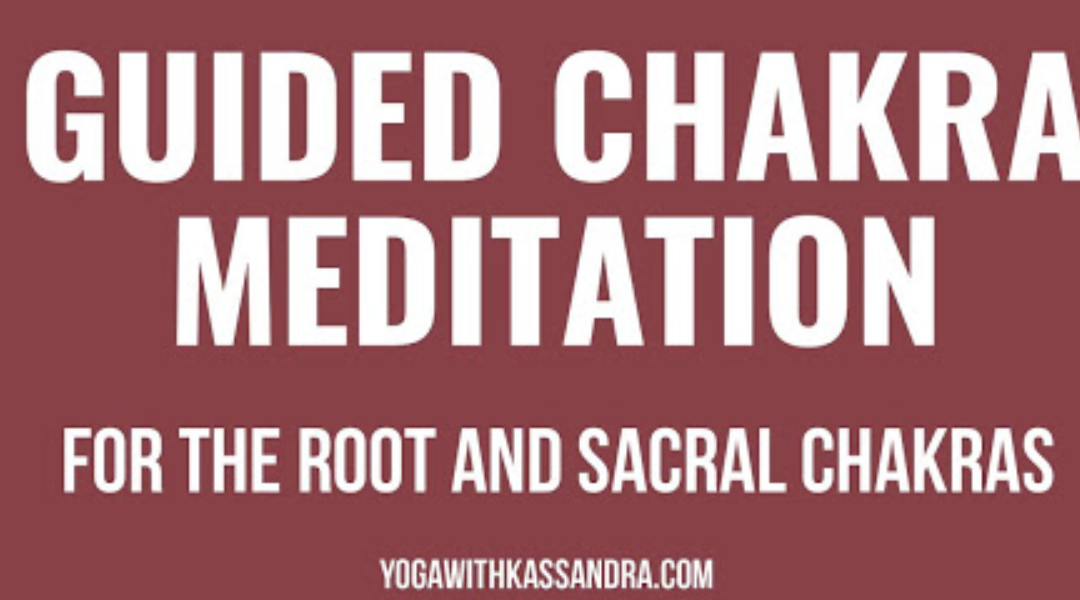 Guided Meditation for the Root and Sacral Chakra
